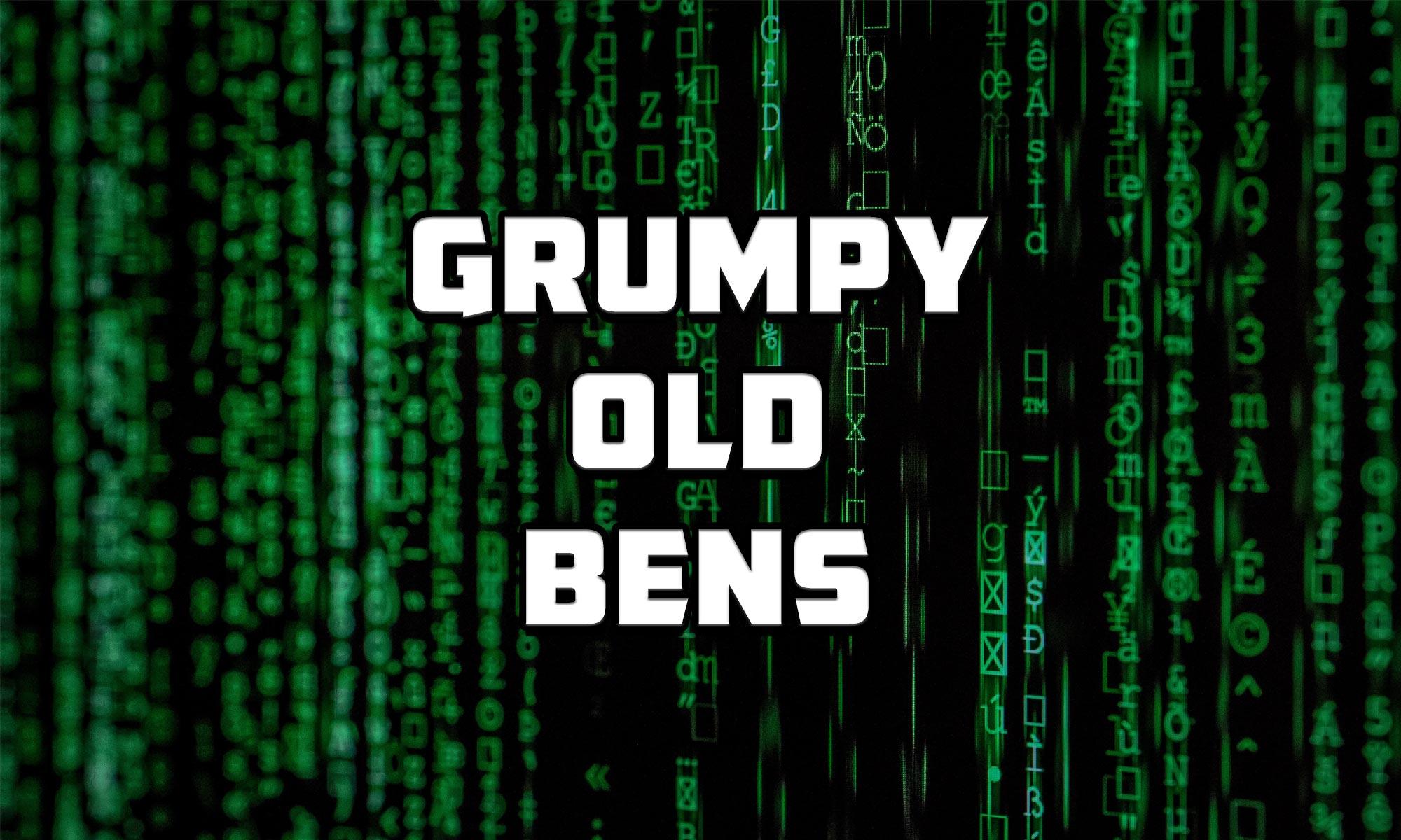 Grumpy Old Bens